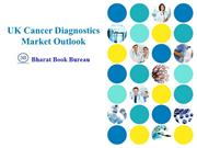 UK Cancer Diagnostics Market Outlook Innovations, Trends and Opportuni