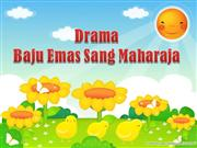 Drama Baju Emas Sang Maharaja