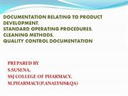 DOCUMENTATION RELATING TO PRODUCT DEVELOPMENT,SOP'S,CLEANING METHODS