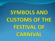 SYMBOLS AND CUSTOMS OF CARNIVAL