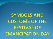 SYMBOLS AND CUSTOMS OF THE FESTIVAL EMANCIPATION DAY