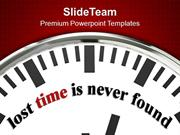 Lost_Time_Is_Never_Found_Business_PowerPoint_Templates_PPT_Themes_And_