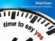 Time_To_Say_Yes_Business_PowerPoint_Templates_PPT_Themes_And_Graphics_