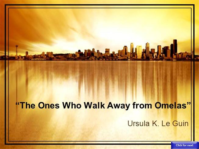 Ones Who Walk Away From Omelas Authorstream