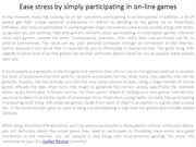 Ease stress by simply participating in on-line games