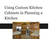 Using Custom Kitchen Cabinets in Planning a Kitchen