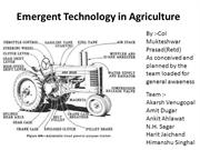 Emergent Technology in Agriculture