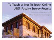 To Teach or Not To Teach Online UTEP Faculty Survey Results