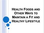 Health Foods and Other Ways to Maintain a Fit and Healthy Lifestyle