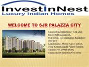 SJR Palazza City - Please Contact@9686755887, If Any Query