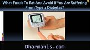 What Foods To Eat And Avoid If You Are Suffering From Type 2 Diabetes?