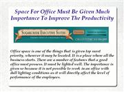Space For Office Must Be Given Much Importance To Improve The Producti