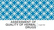 Assessment of quality of herbal drugs
