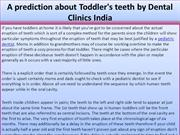 A prediction about Toddler's teeth by Dental Clinics India