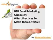 B2B Email Marketing Campaign- 6 Best Practices To Make Them Effective