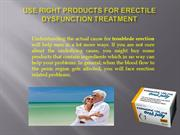 Use Right Products for Erectile Dysfunction Treatment