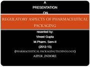 Regulatory aspect of pharamacutical packging