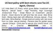 LIC best policy with best returns save Tax LIC Agent, Chennai