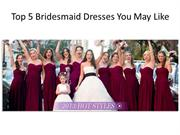 Top 5 Bridesmaid Dresses at dress.vponsale.co.uk