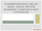 Summertime Male Organ Rash – Quick Tips for Banishing Unsightly Skin C