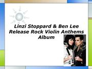 Linzi Stoppard  Ben Lee Release Rock Violin Anthems Album