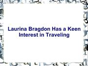 Laurina Bragdon Has a Keen Interest in Traveling