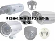9 Reasons to Set Up CCTV Camera Systems
