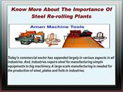 Know More About The Importance Of Steel Re-rolling Plants