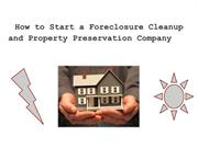 How to Start a Foreclosure Cleanup and Property Preservation Company