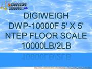 DIGIWEIGH DWP-10000F 5' X 5' NTEP FLOOR SCALE 10000LB/2LB