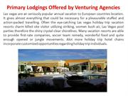 Primary Lodgings Offered by Venturing Agencies