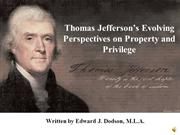 thomas jefferson's evolving perspectives on property and privilege - a