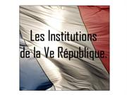 Les Institutions de la Ve République.