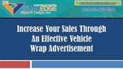 Increase your Sales through an Effective Vehicle Wrap Advertisement