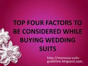 TOP FOUR FACTORS TO BE CONSIDERED WHILE BUYING WEDDING SUITS
