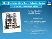M K Precision Metal Parts Pvt. Ltd.