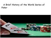 A Brief History of the World Series of Poker
