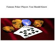 Famous Poker Players You Should Know