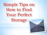 Simple Tips on How to Find Your Perfect Storage