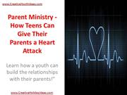 Parent Ministry - How Teens Can Give Their Parents a Heart Attack