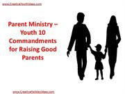 Parent Ministry – Youth 10 Commandments for Raising Good Parents