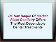 Market Place Dentistry Offers The Most Dependable Dental Treatments