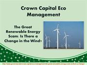 Crown Capital Eco Management: The Great Renewable Energy Scam