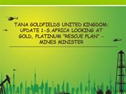 Tana Goldfields United Kingdom