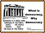 What is democracy ? Why democracy ?