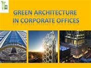 GREEN ARCHITECTURE IN CORPORATE OFFICES