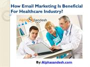 How Email Marketing Is Beneficial For Healthcare Industry