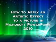 How to add an artistic effect to a Picture in Microsoft PowerPoint 201