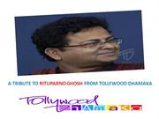 A Tribute to Rituparno Ghosh from Tollywood Dhamaka
