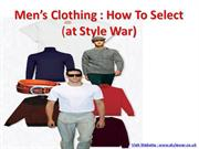 Men's Clothing How To Select At Stylewar